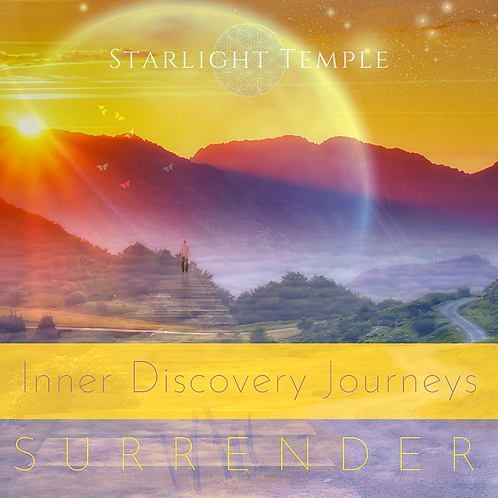 A meditative channeled journey into the nature, experience & power of Surrender