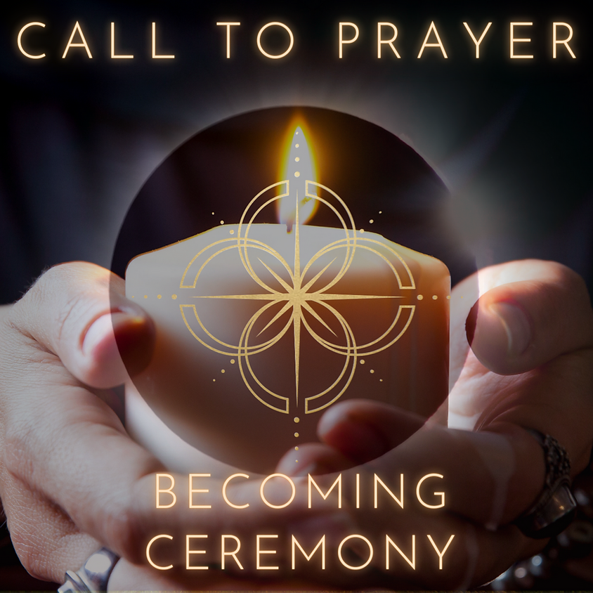 Call to Prayer Becoming Ceremony - Free