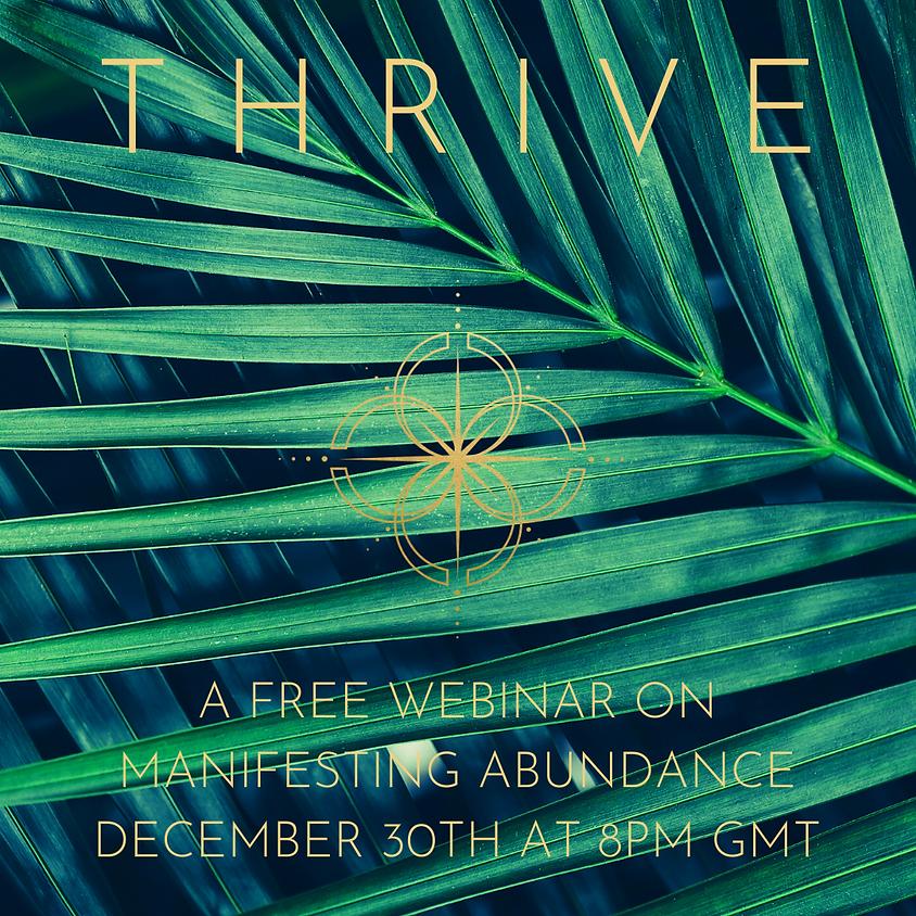Thrive - A free webinar on Manifesting Abundance