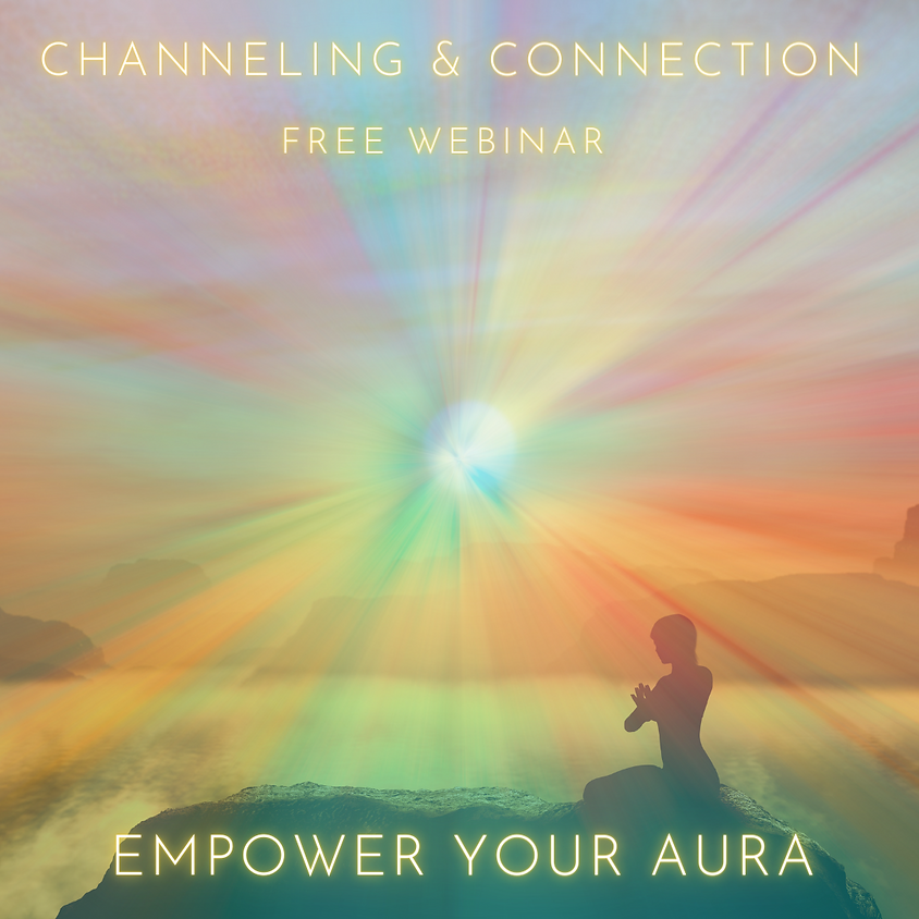 A free webinar for Energy Body Health, Protection and Connection