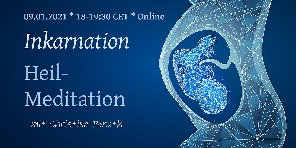 Inkarnation * Heil-Meditation