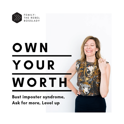 Own Your Worth: Bust Imposter Syndrome, Ask for More, Level Up
