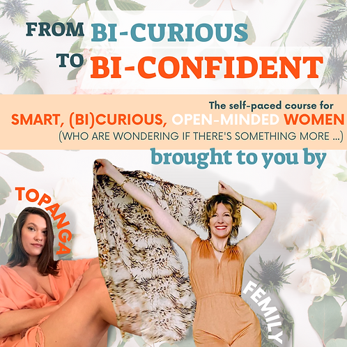 BI-CURIOUS to BI-CONFIDENT