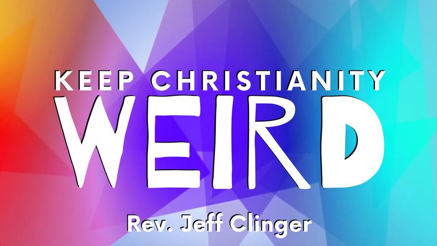 Keep Christianity Weird Bulletin Slide.p