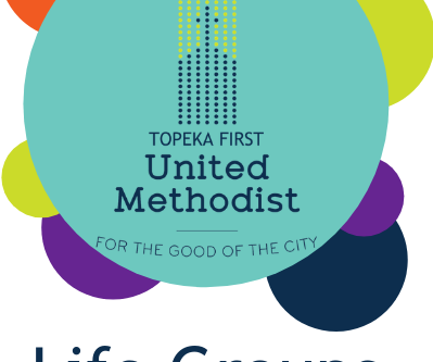 Life Groups at Topeka First UMC