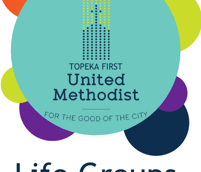 Life Groups at Topeka First UMC