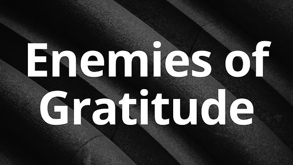 Enemies of Gratitude.png