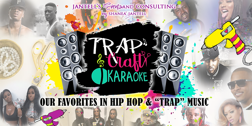 Trap, Craft & Karaoke
