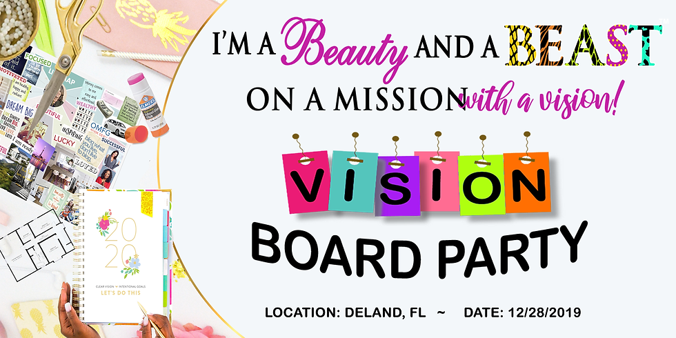 I'm a Beauty and Beast on a Mission with a VISION! Vision Board Party DeLand