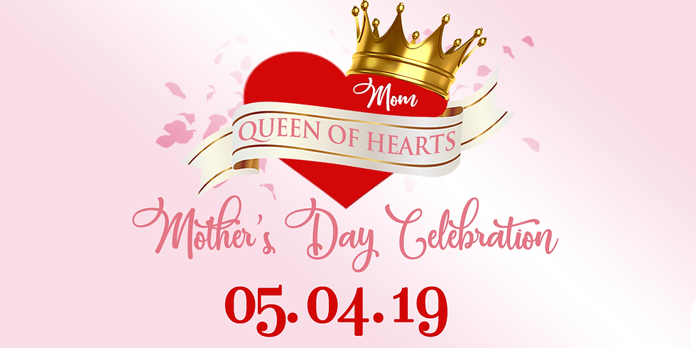 Queen Of Hearts Mother's Day Celebration
