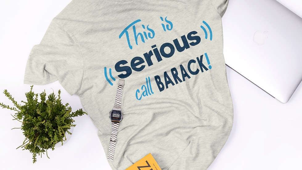 This is serious, call Barack! Digital Files