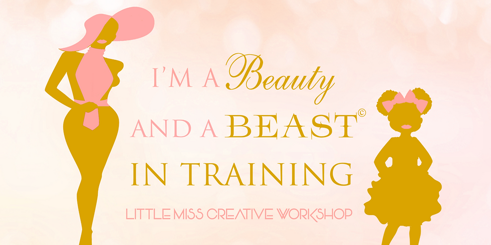 """She's a Beauty and Beast in Training """"Little Miss Creative Workshop"""""""
