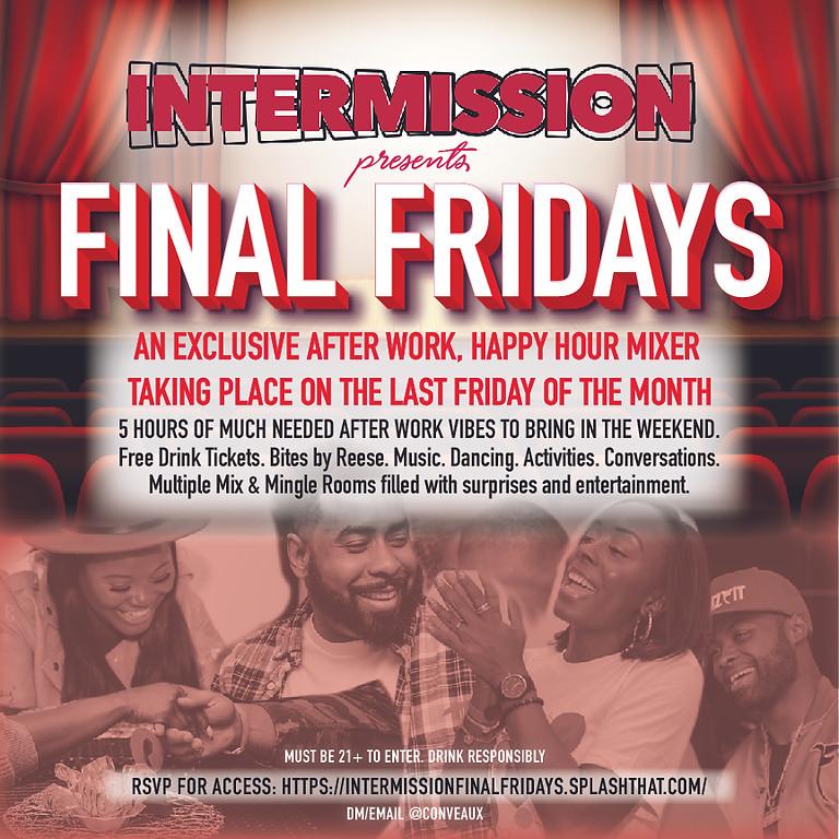 Intermission Final Fridays