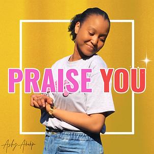 Ashy Akakpo - Praise You