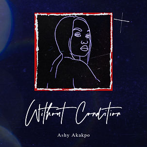 Ashy Akakpo - Without Condition