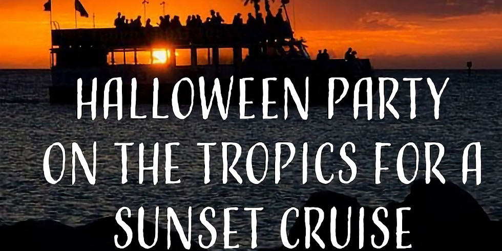 Halloween Party and Sunset Cruise on The Tropics