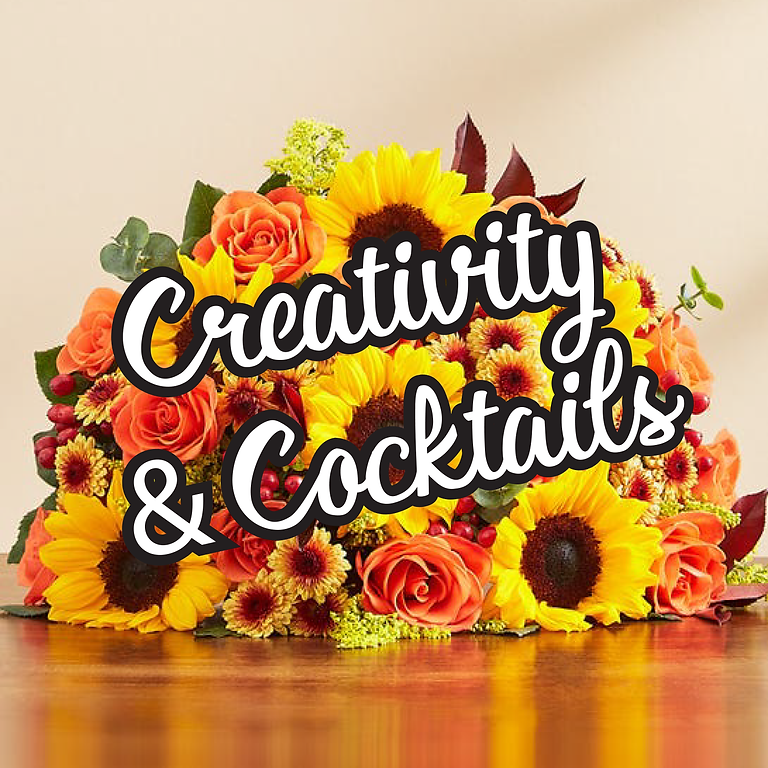 Creativity and Cocktails!