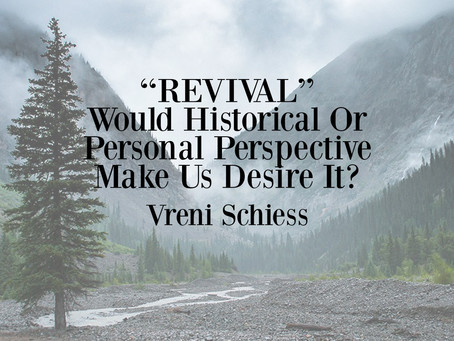 """REVIVAL"" - Would Historical Or Personal Perspective Make Us Desire It?"