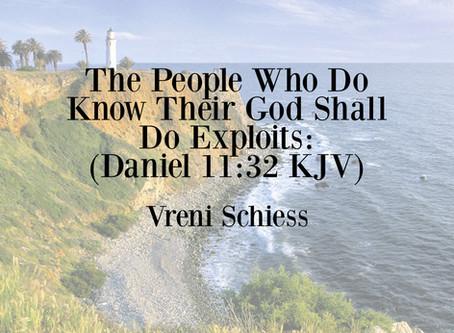 The People Who Do Know Their God Shall…Do Exploits: (Daniel 11:32 KJV)