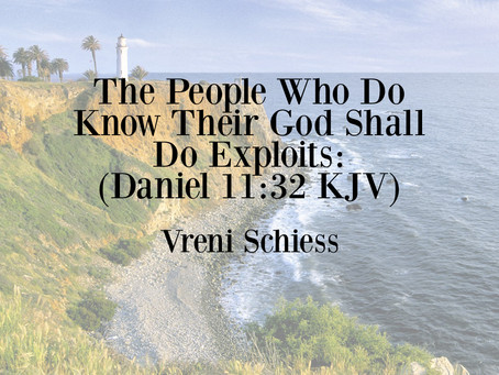 The People Who Do Know Their God Shall…Do Exploits: (Daniel 11:32 KJV)