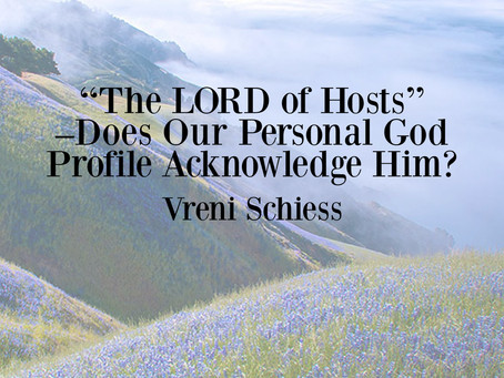 """The LORD Of Hosts""–Does Our Personal God Profile Acknowledge Him?"