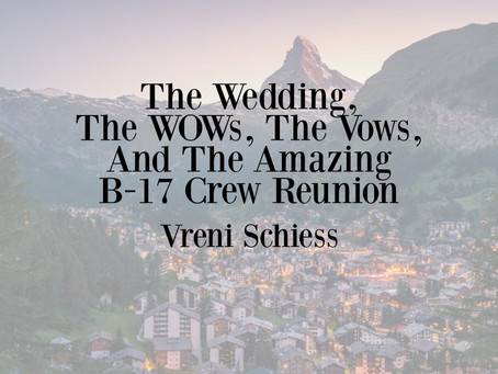 The Wedding, The WOWs, The Vows, And The Amazing B-17 Crew Reunion
