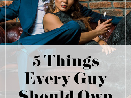 5 Things Every Guy Should Own