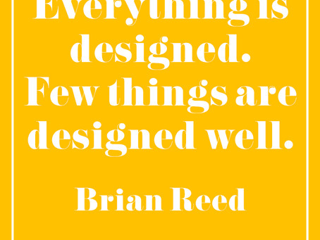 Monday Inspiration: Everything is Designed...
