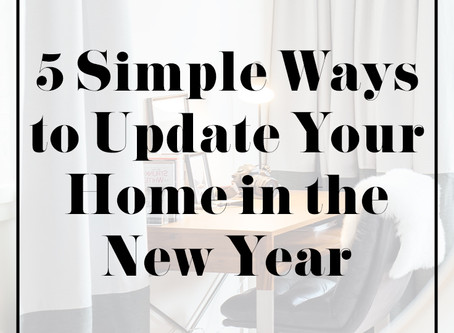 5 Simple Ways to Update Your Home in the New Year