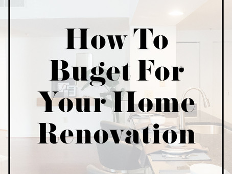 How To Budget For Your Home Renovation