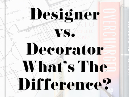 Designer vs. Decorator: What Is The Difference