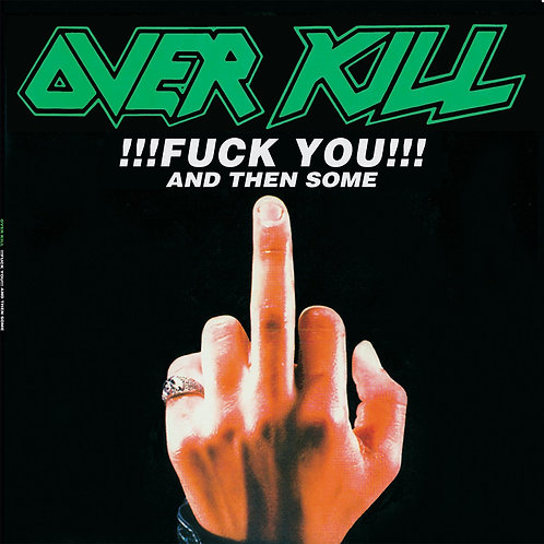 OVERKILL - Fuck You And Then Some/ Feel The - (CD)