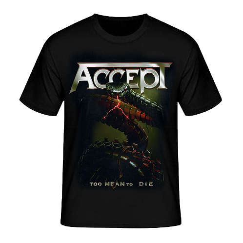 PRE-ORDEN  ACCEPT - TOO MEAN TO DIE (Camiseta)