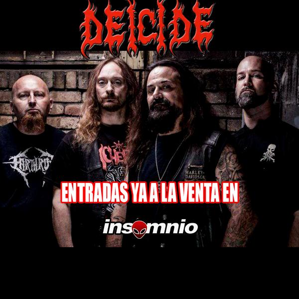 Ya están a la venta las entradas para el concierto de Deicide en todos los locales de Insomnio. Se trata de un solo tipo de entradas que cuesta c23,000- incluyendo los cargos de servicio.