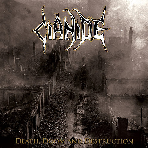 CIANIDE - Death, Doom and Destruction – (CD)