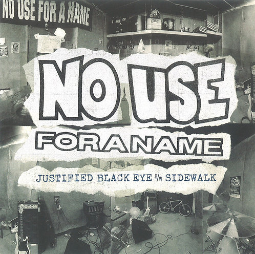 NO USE FOR A NAME - JUSTIFIED BLACK EYE B/W (LP)