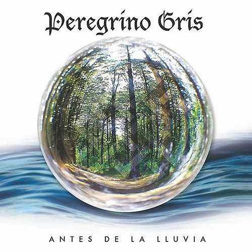 PEREGRINO GRIS - Antes De La Lluvia (CD)