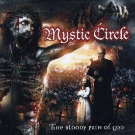 MYSTIC CIRCLE- The Bloody Path of God (CD)