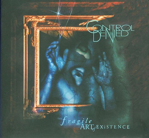 CONTROL DENIED -THE Fragile Art Of Existence - (CD)