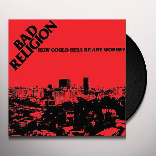 BAD RELIGION - HOW COULD HELL BE ANY WORSE (LP)