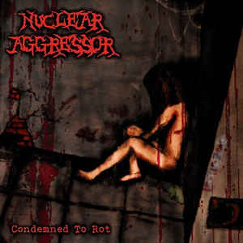 NUCLEAR AGGRESSOR - Condemend To Rot (CD)