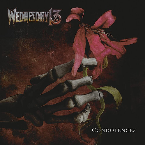 Wednesday 13 - Condolences (CD)