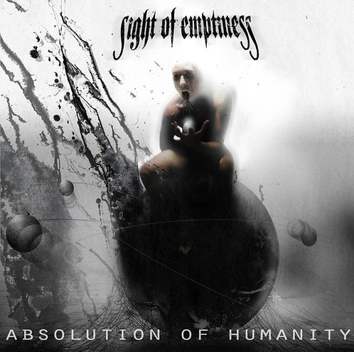 SIGHT OF EMPTINESS - Absolution Of Humanity (CD)
