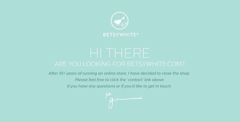 Betsywhite Shop Closed