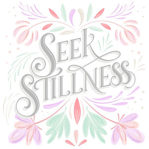 Hand lettering art, seek stillness