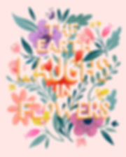 Hand lettering art of the quote The Earth Laughs In Flowers