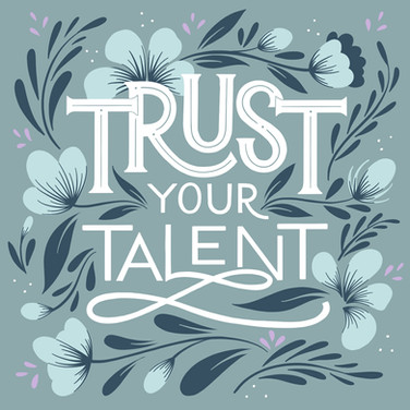 Trust Your Talent