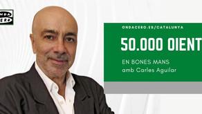 En Bones Mans amb Carles Aguilar, el programa de más audiencia en Onda Cero Catalunya
