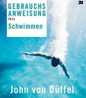 #55 Gebrauchsanweisung fürs Schwimmen von John von Düffel