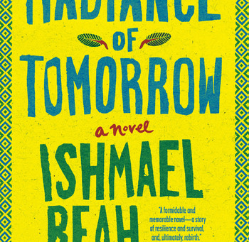 #76 Radiance of Tomorrow by Ishmael Beah